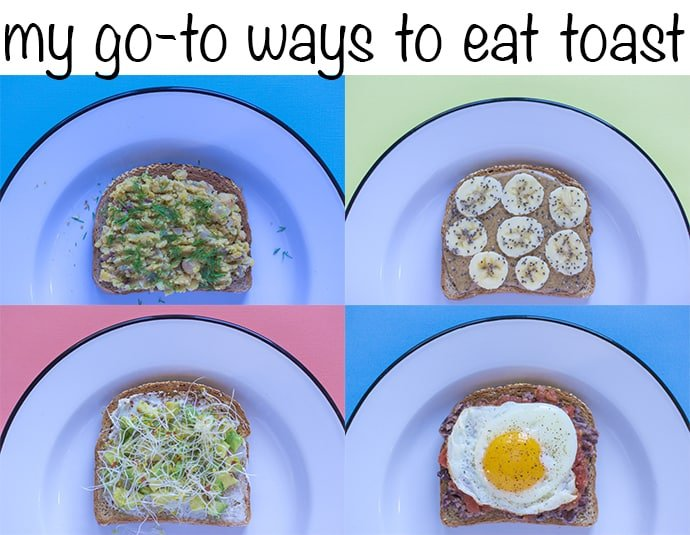 my go to ways to eat toast
