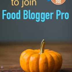 10 Reasons You Should Join Food Blogger Pro ASAP