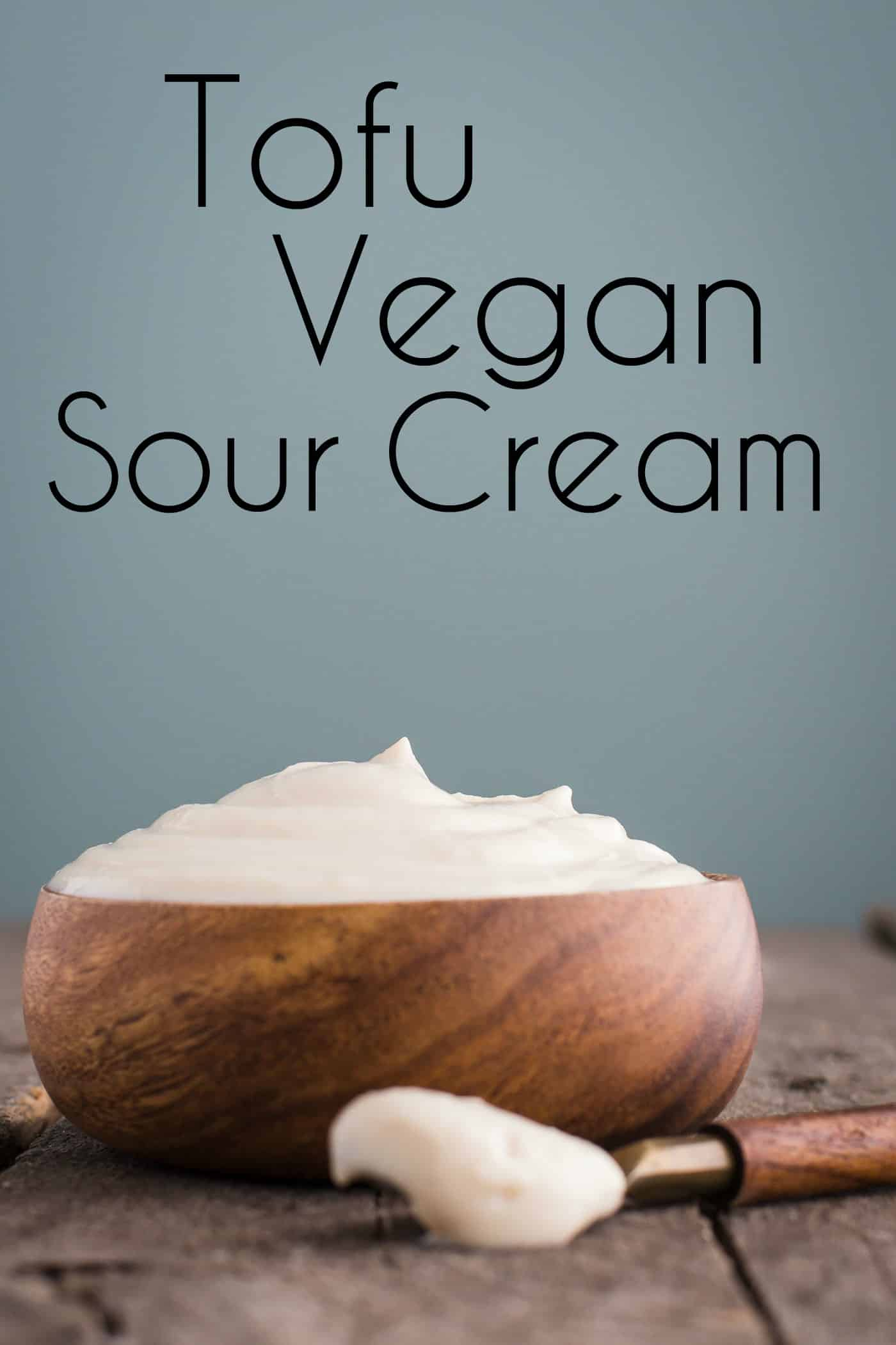 Tofu Vegan Sour Cream- this Recipe is super easy to make and the perfect dairy free substitute for traditional sour cream.