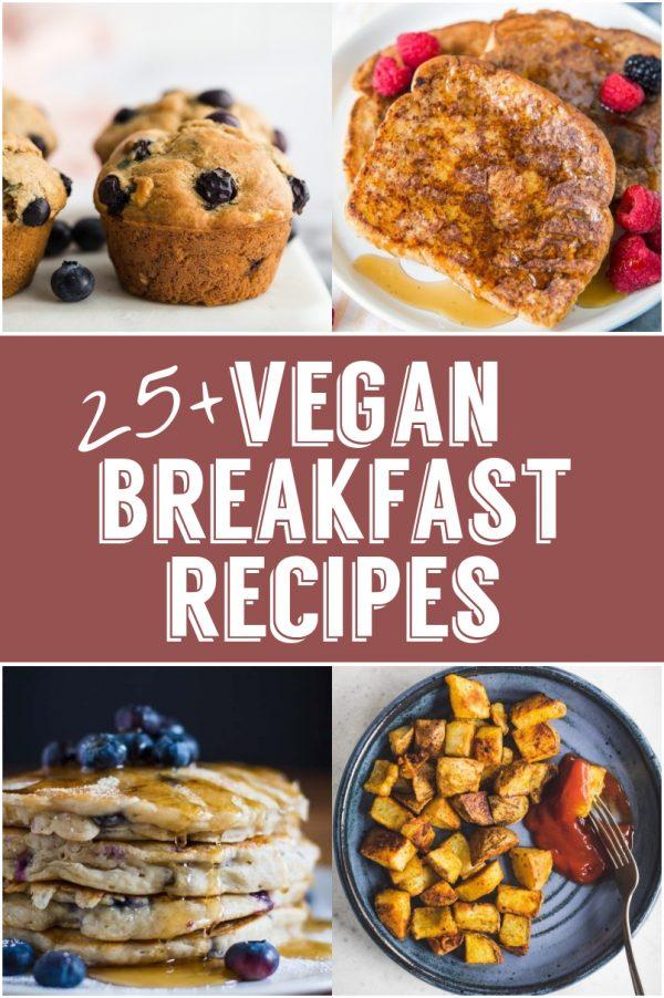 25+ Delicious Vegan Breakfast Recipe Ideas! #vegan #breakfast #recipe