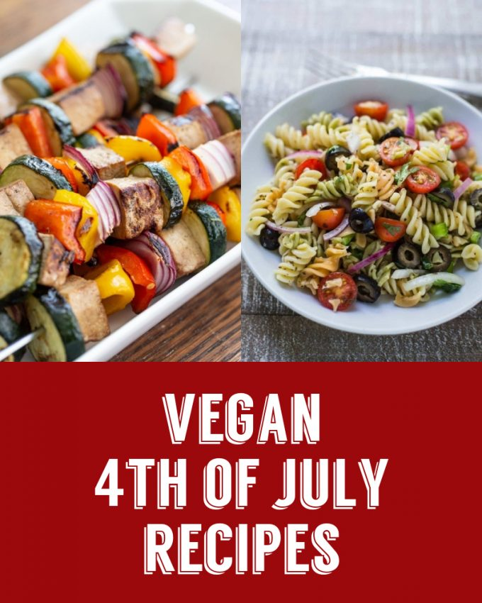 "collage image that says ""vegan 4th of july recipes"" at the bottom with 2 images on the top. Left: tofu kebabs. right: vegan pasta salad in a white bowl"